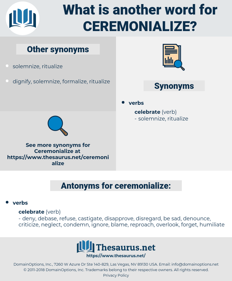 ceremonialize, synonym ceremonialize, another word for ceremonialize, words like ceremonialize, thesaurus ceremonialize