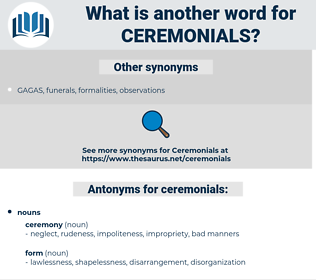 ceremonials, synonym ceremonials, another word for ceremonials, words like ceremonials, thesaurus ceremonials