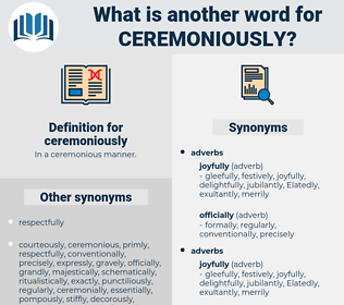 ceremoniously, synonym ceremoniously, another word for ceremoniously, words like ceremoniously, thesaurus ceremoniously