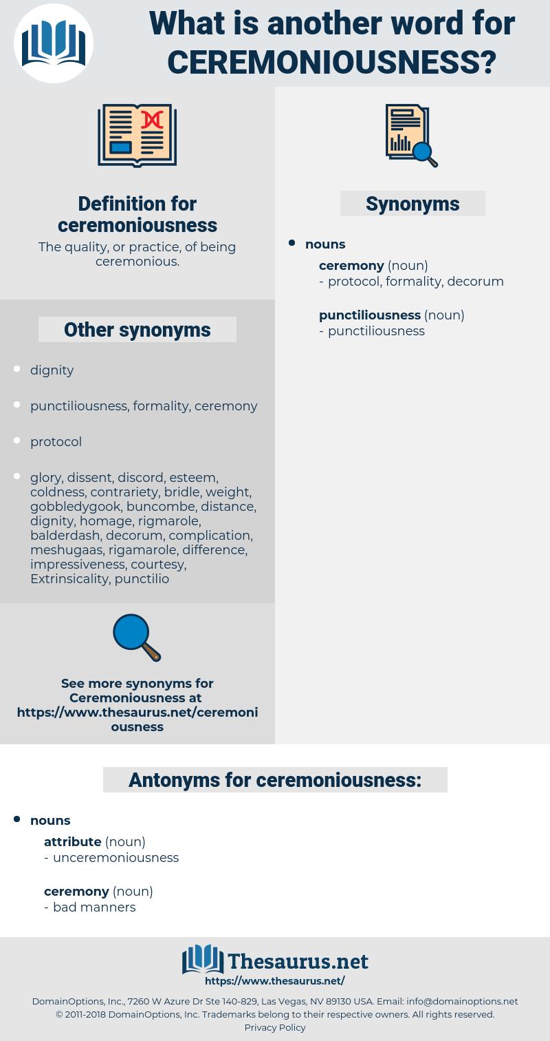 ceremoniousness, synonym ceremoniousness, another word for ceremoniousness, words like ceremoniousness, thesaurus ceremoniousness