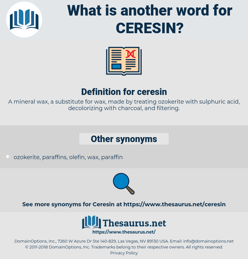 ceresin, synonym ceresin, another word for ceresin, words like ceresin, thesaurus ceresin