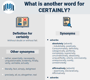 certainly, synonym certainly, another word for certainly, words like certainly, thesaurus certainly