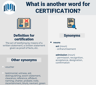 certification, synonym certification, another word for certification, words like certification, thesaurus certification