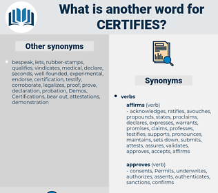 certifies, synonym certifies, another word for certifies, words like certifies, thesaurus certifies