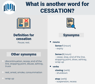 cessation, synonym cessation, another word for cessation, words like cessation, thesaurus cessation