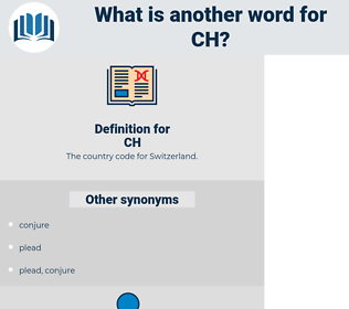 CH, synonym CH, another word for CH, words like CH, thesaurus CH