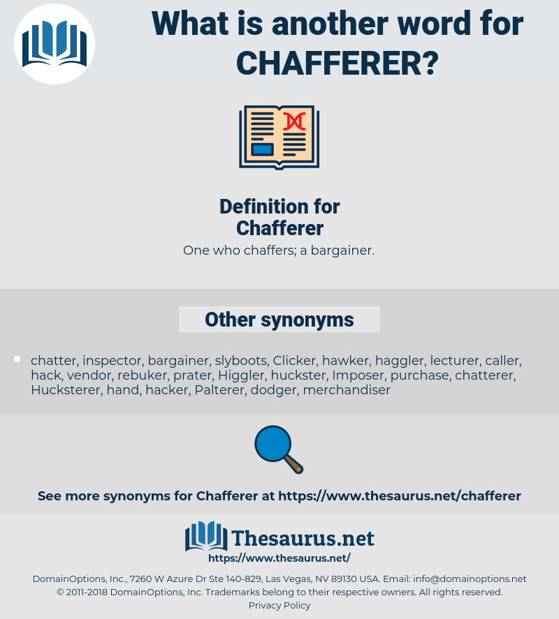 Synonyms for CHAFFERER - Thesaurus net