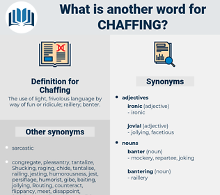 Chaffing, synonym Chaffing, another word for Chaffing, words like Chaffing, thesaurus Chaffing