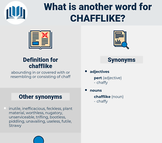 chafflike, synonym chafflike, another word for chafflike, words like chafflike, thesaurus chafflike