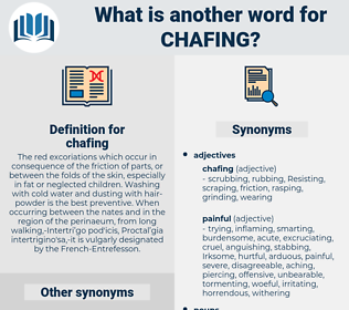 chafing, synonym chafing, another word for chafing, words like chafing, thesaurus chafing