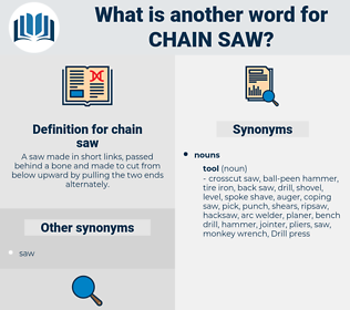 chain saw, synonym chain saw, another word for chain saw, words like chain saw, thesaurus chain saw