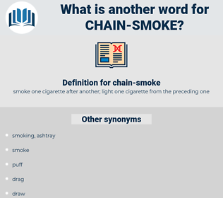 chain-smoke, synonym chain-smoke, another word for chain-smoke, words like chain-smoke, thesaurus chain-smoke