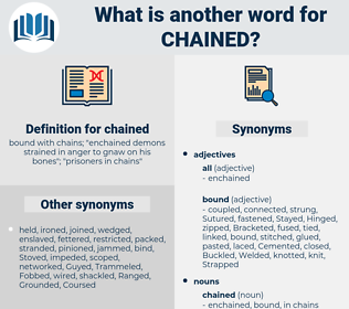 chained, synonym chained, another word for chained, words like chained, thesaurus chained