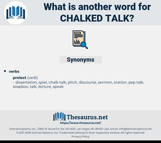 chalked talk, synonym chalked talk, another word for chalked talk, words like chalked talk, thesaurus chalked talk