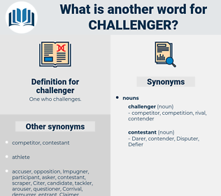 challenger, synonym challenger, another word for challenger, words like challenger, thesaurus challenger