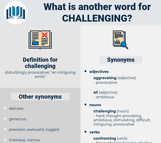 challenging, synonym challenging, another word for challenging, words like challenging, thesaurus challenging