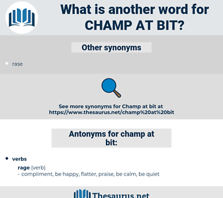 champ at bit, synonym champ at bit, another word for champ at bit, words like champ at bit, thesaurus champ at bit