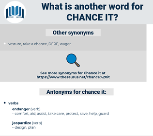 chance it, synonym chance it, another word for chance it, words like chance it, thesaurus chance it