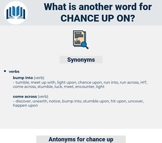 chance up on, synonym chance up on, another word for chance up on, words like chance up on, thesaurus chance up on