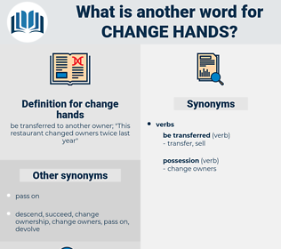 change hands, synonym change hands, another word for change hands, words like change hands, thesaurus change hands