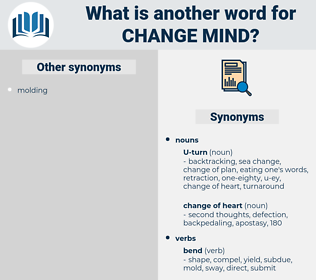change mind, synonym change mind, another word for change mind, words like change mind, thesaurus change mind