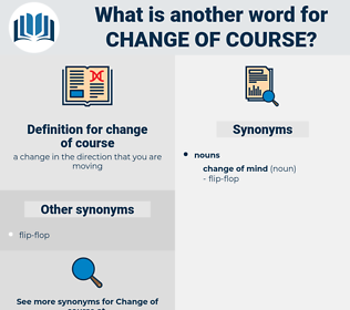 change of course, synonym change of course, another word for change of course, words like change of course, thesaurus change of course