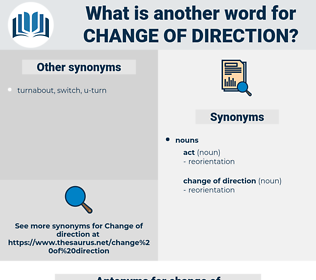 change of direction, synonym change of direction, another word for change of direction, words like change of direction, thesaurus change of direction