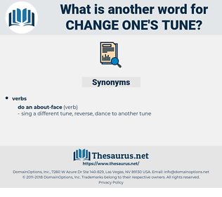 change one's tune, synonym change one's tune, another word for change one's tune, words like change one's tune, thesaurus change one's tune