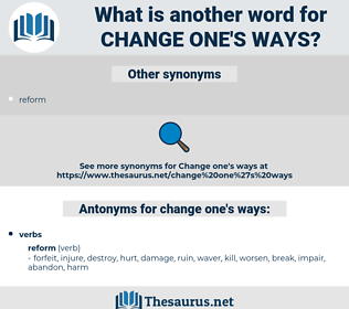 change one's ways, synonym change one's ways, another word for change one's ways, words like change one's ways, thesaurus change one's ways