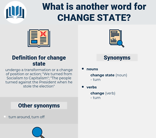 change state, synonym change state, another word for change state, words like change state, thesaurus change state