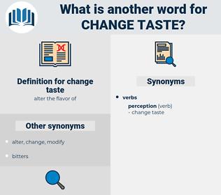 change taste, synonym change taste, another word for change taste, words like change taste, thesaurus change taste