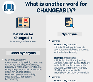 Changeably, synonym Changeably, another word for Changeably, words like Changeably, thesaurus Changeably