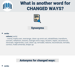 changed ways, synonym changed ways, another word for changed ways, words like changed ways, thesaurus changed ways
