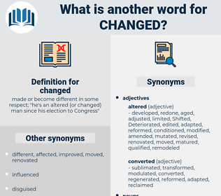 changed, synonym changed, another word for changed, words like changed, thesaurus changed