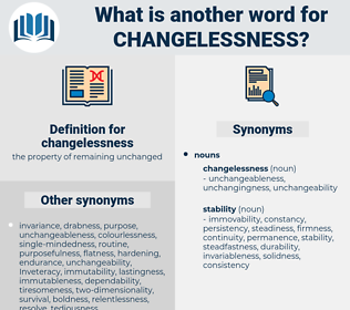 changelessness, synonym changelessness, another word for changelessness, words like changelessness, thesaurus changelessness
