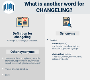 changeling, synonym changeling, another word for changeling, words like changeling, thesaurus changeling