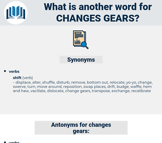 changes gears, synonym changes gears, another word for changes gears, words like changes gears, thesaurus changes gears