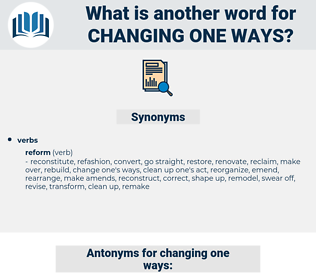 changing one ways, synonym changing one ways, another word for changing one ways, words like changing one ways, thesaurus changing one ways
