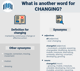changing, synonym changing, another word for changing, words like changing, thesaurus changing