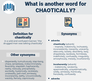 chaotically, synonym chaotically, another word for chaotically, words like chaotically, thesaurus chaotically