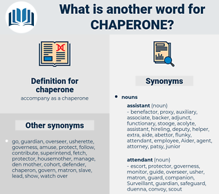 chaperone, synonym chaperone, another word for chaperone, words like chaperone, thesaurus chaperone
