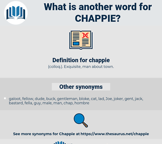 chappie, synonym chappie, another word for chappie, words like chappie, thesaurus chappie