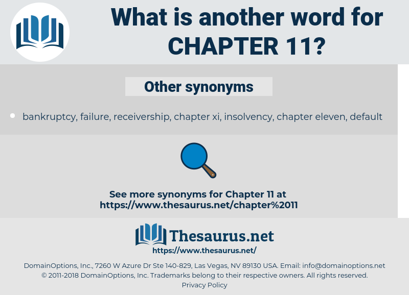 Chapter 11, synonym Chapter 11, another word for Chapter 11, words like Chapter 11, thesaurus Chapter 11