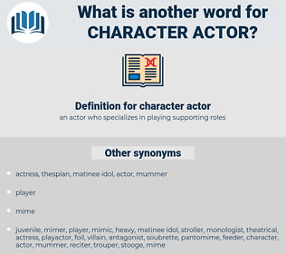 character actor, synonym character actor, another word for character actor, words like character actor, thesaurus character actor