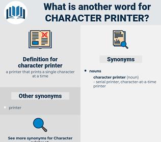 character printer, synonym character printer, another word for character printer, words like character printer, thesaurus character printer