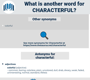 characterful, synonym characterful, another word for characterful, words like characterful, thesaurus characterful