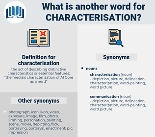 characterisation, synonym characterisation, another word for characterisation, words like characterisation, thesaurus characterisation