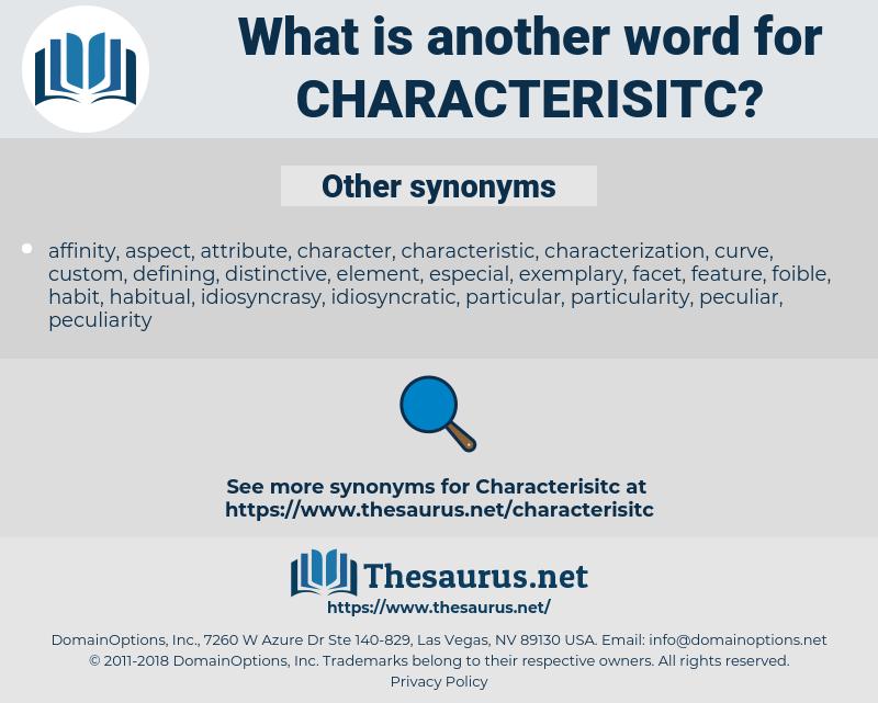 characterisitc, synonym characterisitc, another word for characterisitc, words like characterisitc, thesaurus characterisitc