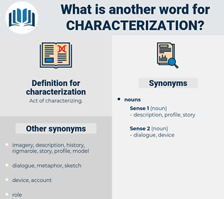 characterization, synonym characterization, another word for characterization, words like characterization, thesaurus characterization