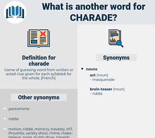 charade, synonym charade, another word for charade, words like charade, thesaurus charade